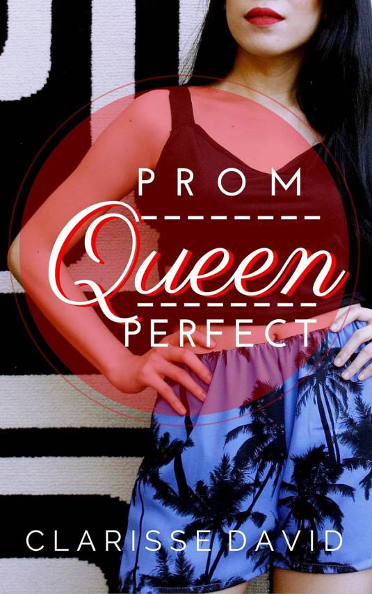 Prom Queen Perfect by Clarisse David